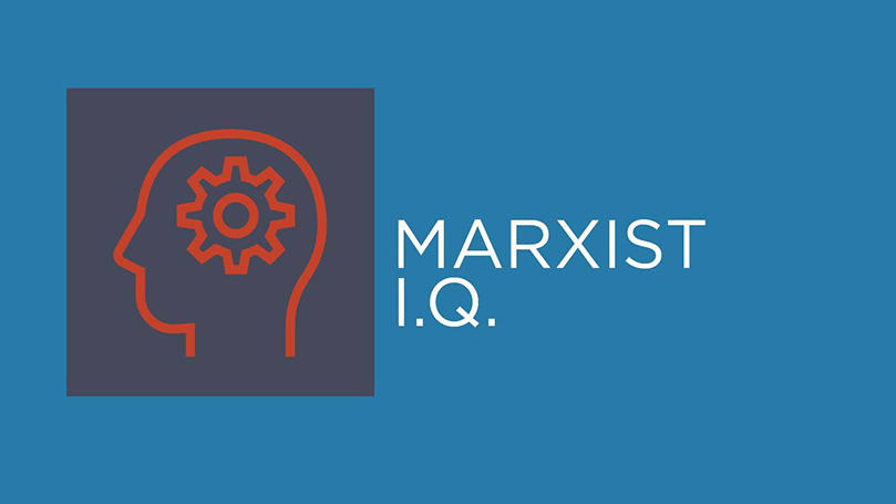 Marxist IQ: April hodgepodge