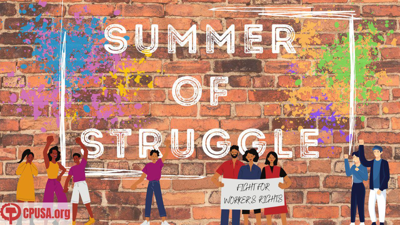 CPUSA launches Summer of Struggle 2021